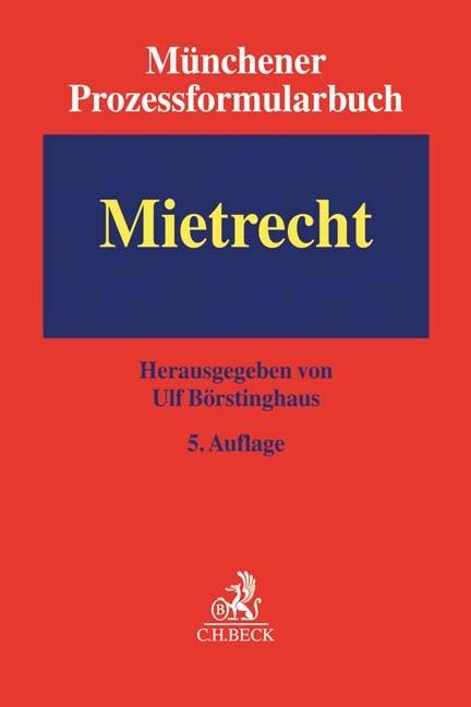 Münchener Prozessformularbuch, Band 1: Mietrecht   5. Auflage, 2016   Buch (Cover)