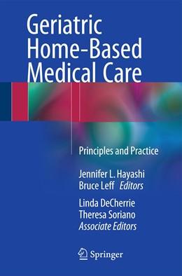 Abbildung von Hayashi / Leff | Geriatric Home-Based Medical Care | 1. Auflage | 2015 | beck-shop.de