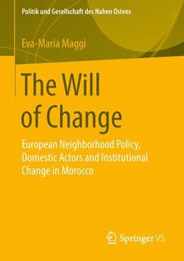 Abbildung von Maggi | The Will of Change | 1st ed. 2016 | 2015 | European Neighborhood Policy, ...