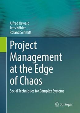 Abbildung von Oswald / Köhler | Project Management at the Edge of Chaos | 1. Auflage | 2018 | beck-shop.de