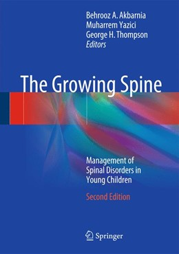 Abbildung von Akbarnia / Yazici / Thompson | The Growing Spine | 2nd ed. 2016 | 2015 | Management of Spinal Disorders...