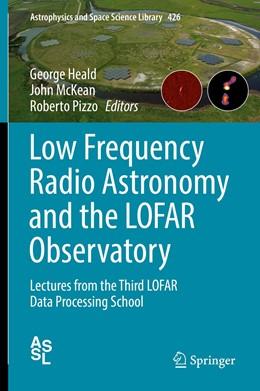 Abbildung von Heald / McKean   Low Frequency Radio Astronomy and the LOFAR Observatory   1. Auflage   2018   426   beck-shop.de