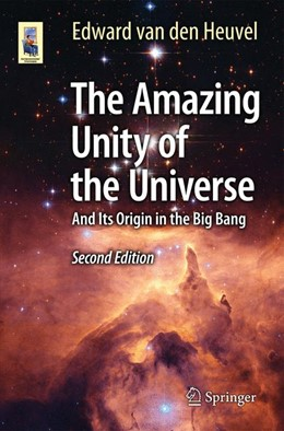 Abbildung von van den Heuvel | The Amazing Unity of the Universe | 2nd ed. 2016 | 2016 | And Its Origin in the Big Bang