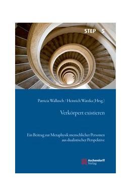 Abbildung von Watzka / Wallusch | Verkörpert existieren | 1. Auflage | 2015 | 5 | beck-shop.de