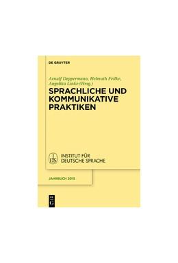 Abbildung von Deppermann / Feilke | Sprachliche und kommunikative Praktiken | 1. Auflage | 2016 | beck-shop.de