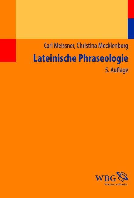 Abbildung von Meissner / Meckelnborg | Lateinische Phraseologie | 5., durchges. Aufl. | 2012