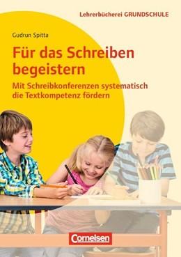 Abbildung von Spitta / Metzger | Für das Schreiben begeistern | 1. Auflage | | beck-shop.de