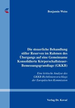 Abbildung von Weiss | Die steuerliche Behandlung stiller Reserven im Rahmen des Übergangs auf eine Gemeinsame Konsolidierte Körperschaftsteuer-Bemessungsgrundlage (GKKB) | 1. Auflage | 2015 | 122 | beck-shop.de