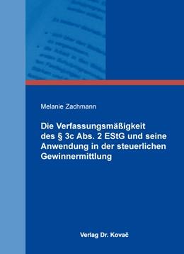Abbildung von Zachmann | Die Verfassungsmäßigkeit des § 3c Abs. 2 EStG und seine Anwendung in der steuerlichen Gewinnermittlung | 2015 | 121