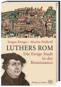 Abbildung von Krüger / Wallraff | Luthers Rom | 2. Auflage | 2015 | beck-shop.de