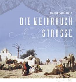 Abbildung von Willeitner   Die Weihrauchstraße   2013