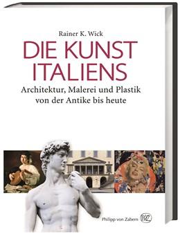 Abbildung von Wick | Die Kunst Italiens | 2014 | Architektur, Malerei und Plast...