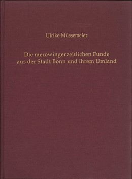 Abbildung von Müssemeier / Kunow | Die merowingerzeitlichen Funde aus der Stadt Bonn und ihrem Umland | 2014 | 67