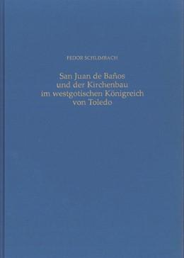 Abbildung von Schlimbach | San Juan de Banos und der Kirchenbau im westgotischen Königreich von Toledo | 2016 | 17