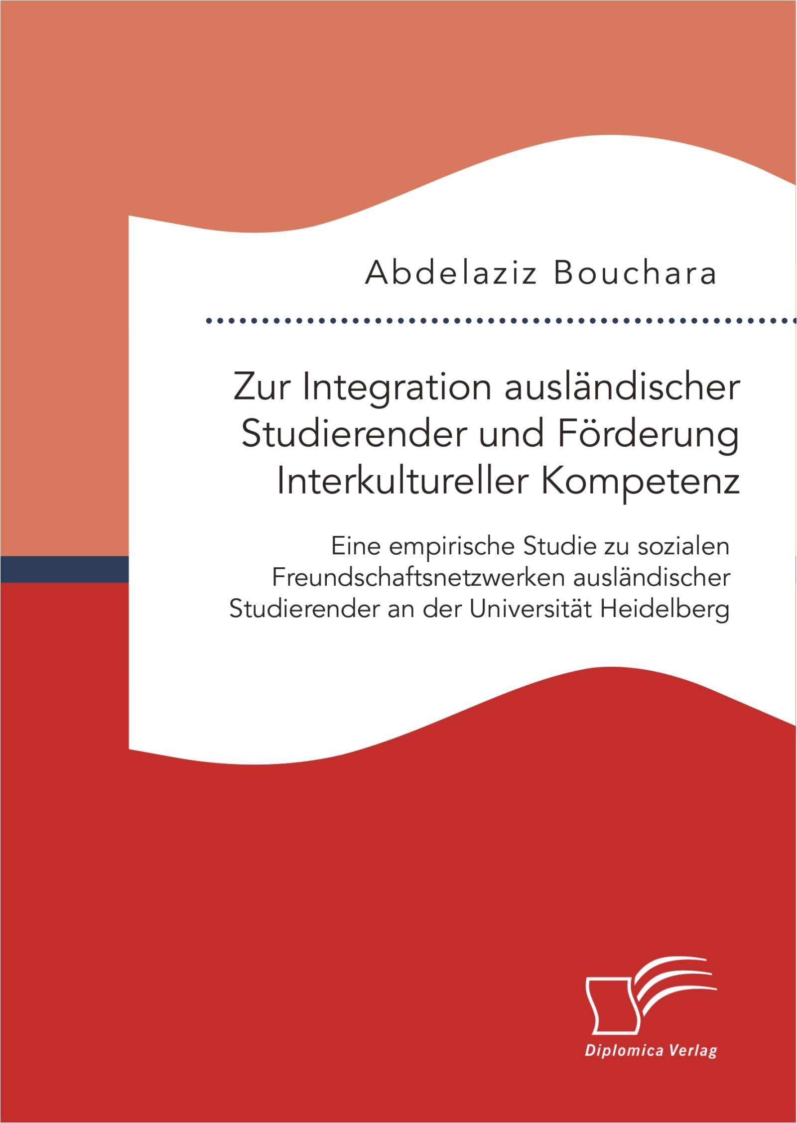 Zur Integration ausländischer Studierender und Förderung Interkultureller Kompetenz: Eine empirische Studie zu sozialen Freundschaftsnetzwerken ausländischer Studierender an der Universität Heidelberg | Bouchara, 2015 | Buch (Cover)