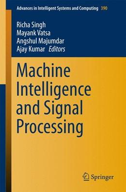 Abbildung von Singh / Vatsa | Machine Intelligence and Signal Processing | 1. Auflage | 2015 | 390 | beck-shop.de