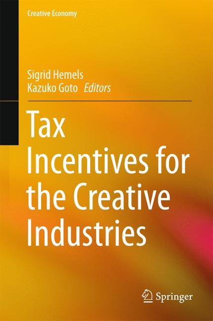 Tax Incentives for the Creative Industries | Hemels / Goto (Hrsg.), 2017 | Buch (Cover)