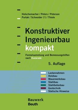 Abbildung von Holschemacher / Peters / Peterson / Thiele | Konstruktiver Ingenieurbau kompakt | 5., vollständig überarbeitete Auflage | 2016 | Formelsammlung und Bemessungsh...