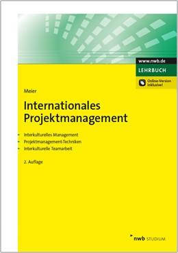 Abbildung von Meier | Internationales Projektmanagement | 2., vollständig überarbeitete Auflage | 2015 | Interkulturelles Management. P...