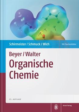 Abbildung von Schirmeister / Schmuck / Wich | Beyer / Walter, Organische Chemie | 25., überarbeitete Auflage | 2015