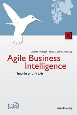 Abbildung von Trahasch / Zimmer   Agile Business Intelligence   2015   Theorie und Praxis