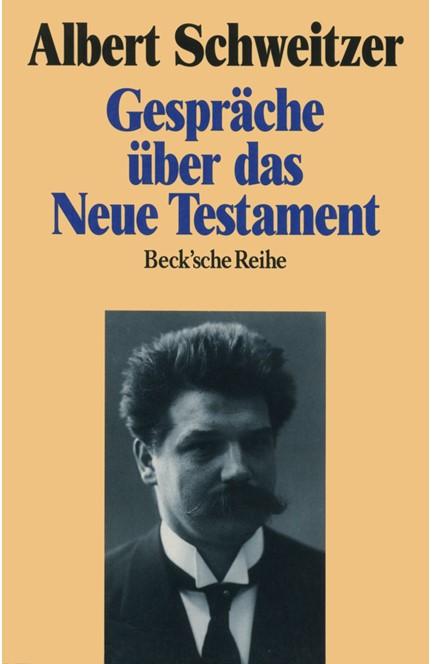 Cover: Albert Schweitzer, Gespräche über das Neue Testament