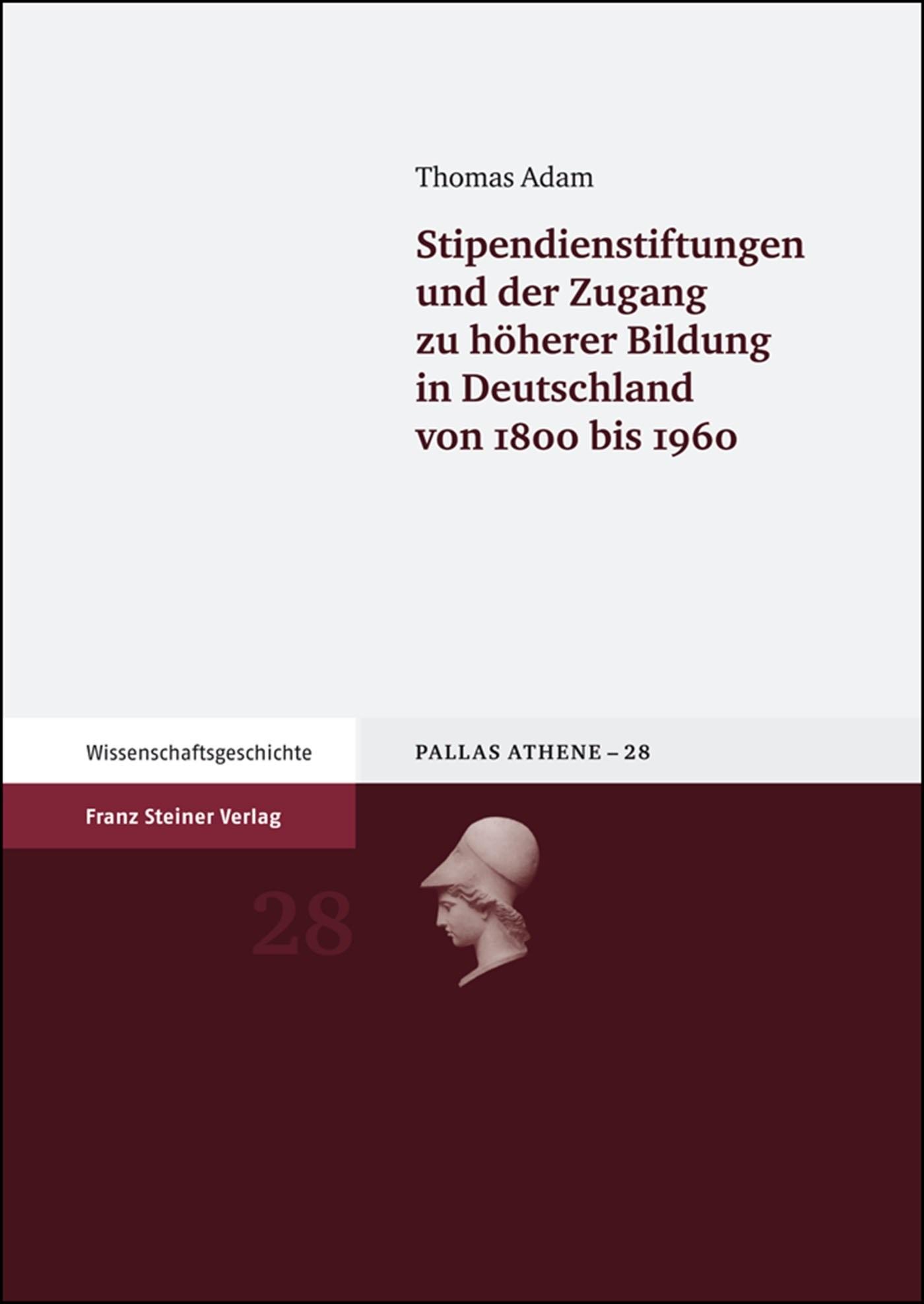 Stipendienstiftungen und der Zugang zu höherer Bildung in Deutschland von 1800 bis 1960 | Adam, 2008 | Buch (Cover)