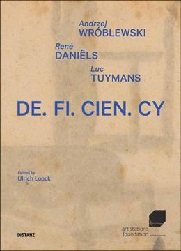 Abbildung von Wroblewski / Daniëls / Tuymans   DE.FI.CIEN.CY   2015