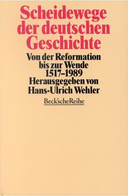 Cover: , Scheidewege der deutschen Geschichte
