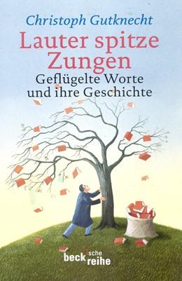 Abbildung von Gutknecht, Christoph | Lauter spitze Zungen | 3. Auflage | 2001 | 1186 | beck-shop.de