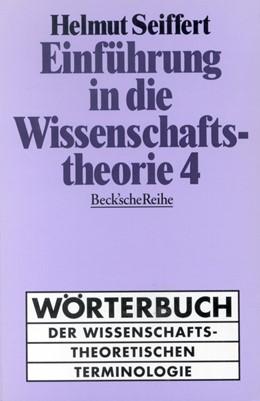 Abbildung von Seiffert, Helmut   Einführung in die Wissenschaftstheorie Bd. 4: Wörterbuch der wissenschaftstheoretischen Terminologie   1. Auflage   1997   1200   beck-shop.de