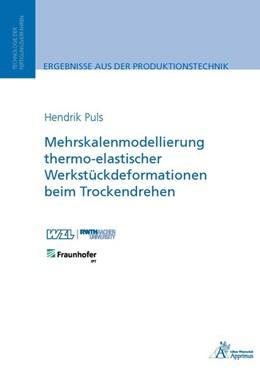 Abbildung von Puls   Mehrskalenmodellierung thermo-elastischer Werkstückdeformationen beim Trockendrehen   1. Auflage   2015   beck-shop.de