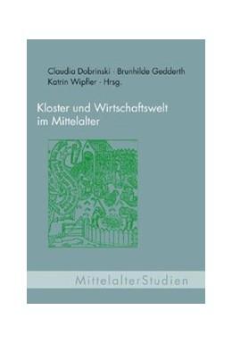 Abbildung von Dobrinski / Gedderth / Wipfler | Kloster und Wirtschaftswelt im Mittelalter | 2007 | 15