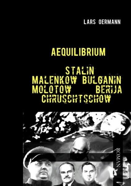Aequilibrium - Stalin Malenkow Bulganin Molotow Berija Chruschtschow | Oermann, 2009 | Buch (Cover)