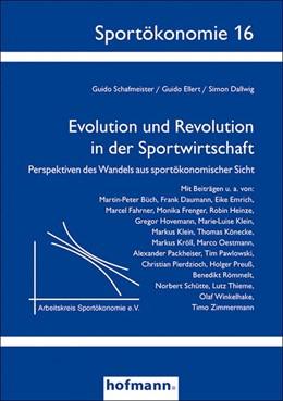 Abbildung von Schafmeister / Ellert / Dallwig   Evolution und Revolution in der Sportwirtschaft   2015   Perspektiven des Wandels aus s...