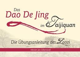 Abbildung von Silberstorff | Das Dao De Jing im Taijiquan | 1. Auflage | 2015 | beck-shop.de