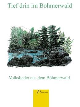 Abbildung von Saathen | Tief drin im Böhmerwald | 1. Auflage | 2015 | beck-shop.de