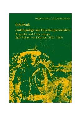 Abbildung von Preuß | »Anthropologe und Forschungsreisender« | 2009 | Biographie und Anthropologie E... | 21