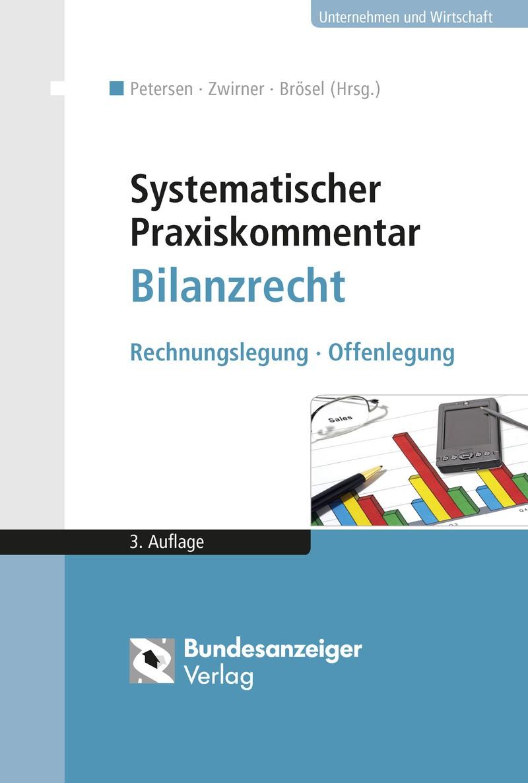 Systematischer Praxiskommentar Bilanzrecht | Petersen / Zwirner / Brösel (Hrsg.) | 3., aktualisierte Auflage, 2016 | Buch (Cover)