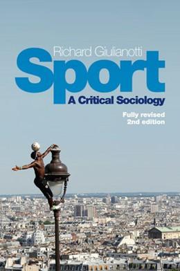 Abbildung von Giulianotti | Sport | 2015 | A Critical Sociology