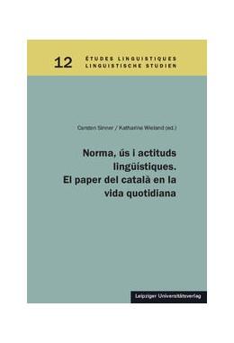 Abbildung von Sinner / Wieland | Norma, ús i actituds lingüístiques. El paper del català en la vida quotidiana | 1. Auflage | 2015 | 12 | beck-shop.de