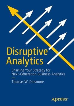 Abbildung von Dinsmore | Disruptive Analytics | 1st ed. | 2016 | Charting Your Strategy for Nex...