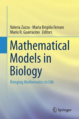 Abbildung von Zazzu / Ferraro / Guarracino   Mathematical Models in Biology   1st ed. 2015   2015   Bringing Mathematics to Life