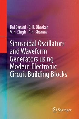Abbildung von Senani / Bhaskar | Sinusoidal Oscillators and Waveform Generators using Modern Electronic Circuit Building Blocks | 1. Auflage | 2015 | beck-shop.de