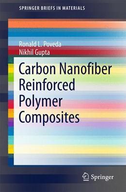 Abbildung von Poveda / Gupta | Carbon Nanofiber Reinforced Polymer Composites | 1st ed. 2015 | 2015