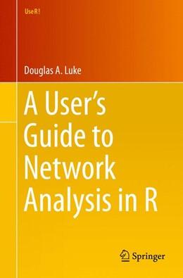 Abbildung von Luke | A User's Guide to Network Analysis in R | 1. Auflage | 2015 | beck-shop.de