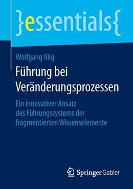 Abbildung von Illig   Führung bei Veränderungsprozessen   1. Auflage   2015   beck-shop.de