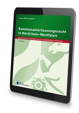 Abbildung von Bösche | Kommunalverfassungsrecht in Nordrhein-Westfalen – Digital | 3., überarbeitete digitale Ausgabe | 2019 | Systematische Darstellung für ...