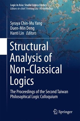 Abbildung von Yang / Deng / Lin | Structural Analysis of Non-Classical Logics | 1st ed. 2016 | 2015 | The Proceedings of the Second ...