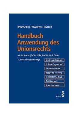 Abbildung von Ranacher / Frischhut | Handbuch Anwendung des Unionsrechts | 2. Auflage | 2021 | beck-shop.de